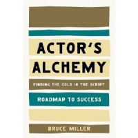 Actor`s Alchemy: Finding the Gold in the Script (Roadmap to Success) Book